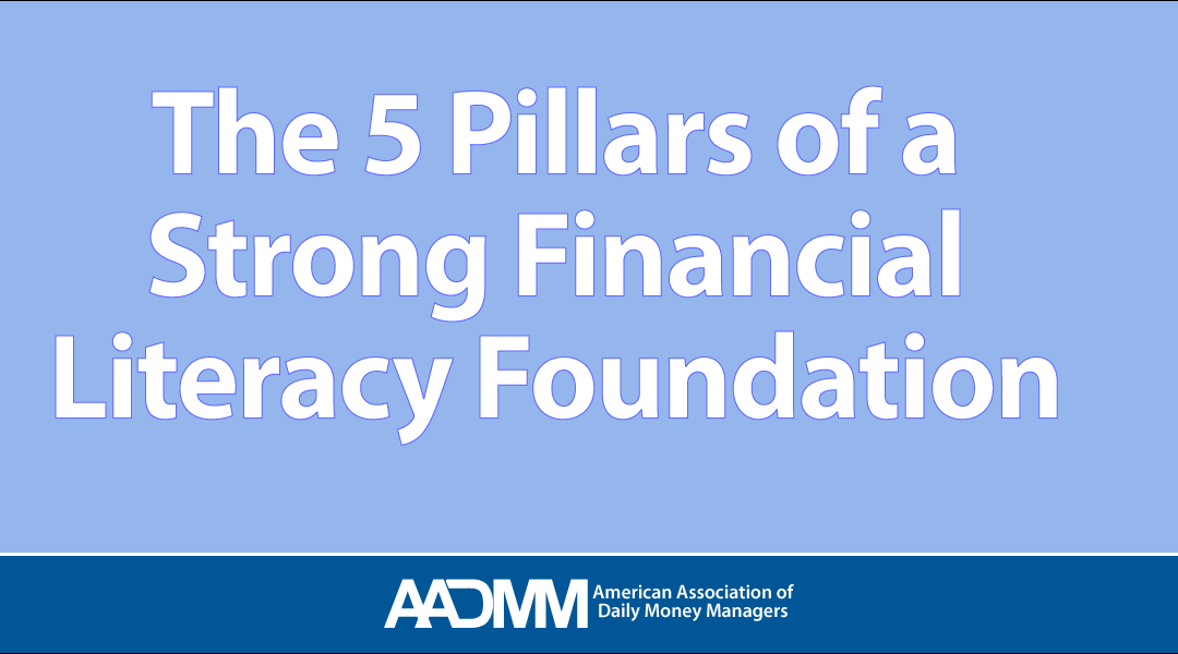 The 5 Pillars for a Strong Financial Literacy Foundation