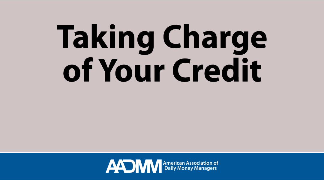 Taking Charge of Your Credit